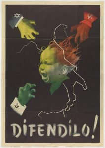 Difendilo! (Defend it!) Fascist propaganda poster, alludes at the need to protect the Italian children from the dangers of  Communism, Judaism and Freemasonry.