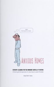 "Cover of ""Anxious homes: cursory-cleaning for the imminent arrival of visitors or how to give the impression of a clean house in under 20 minutes"" by Jackie Batey."