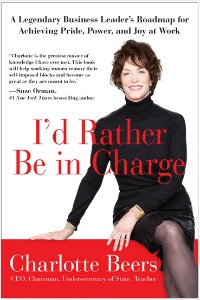 "Cover of ""I'd Rather Be in Charge"" by Charlotte Beers"