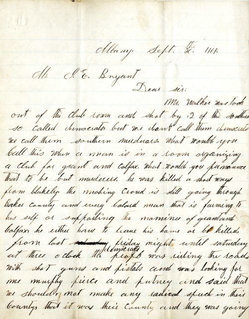 "Mr. P. Joiner writes to Editor John Bryant in 1868 reporting the shooting of a black man by white democrats near Albany, Georgia. The white mob then continued on a rampage through the countryside, warning African Americans that it was ""their country and they was going to rule it."" (John Emory Bryant Papers)"