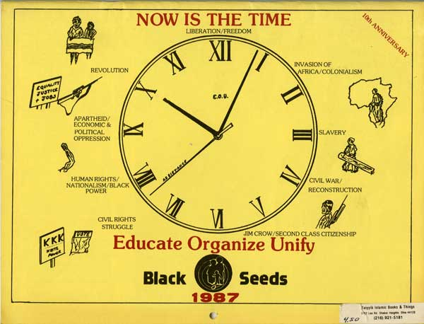 This 1987 calendar, published by the Black Seed organization, maps out the progression of the black liberation struggle. After the rising poverty and drug wars of the 1980s, the arms of the clock read that it's revolution time.