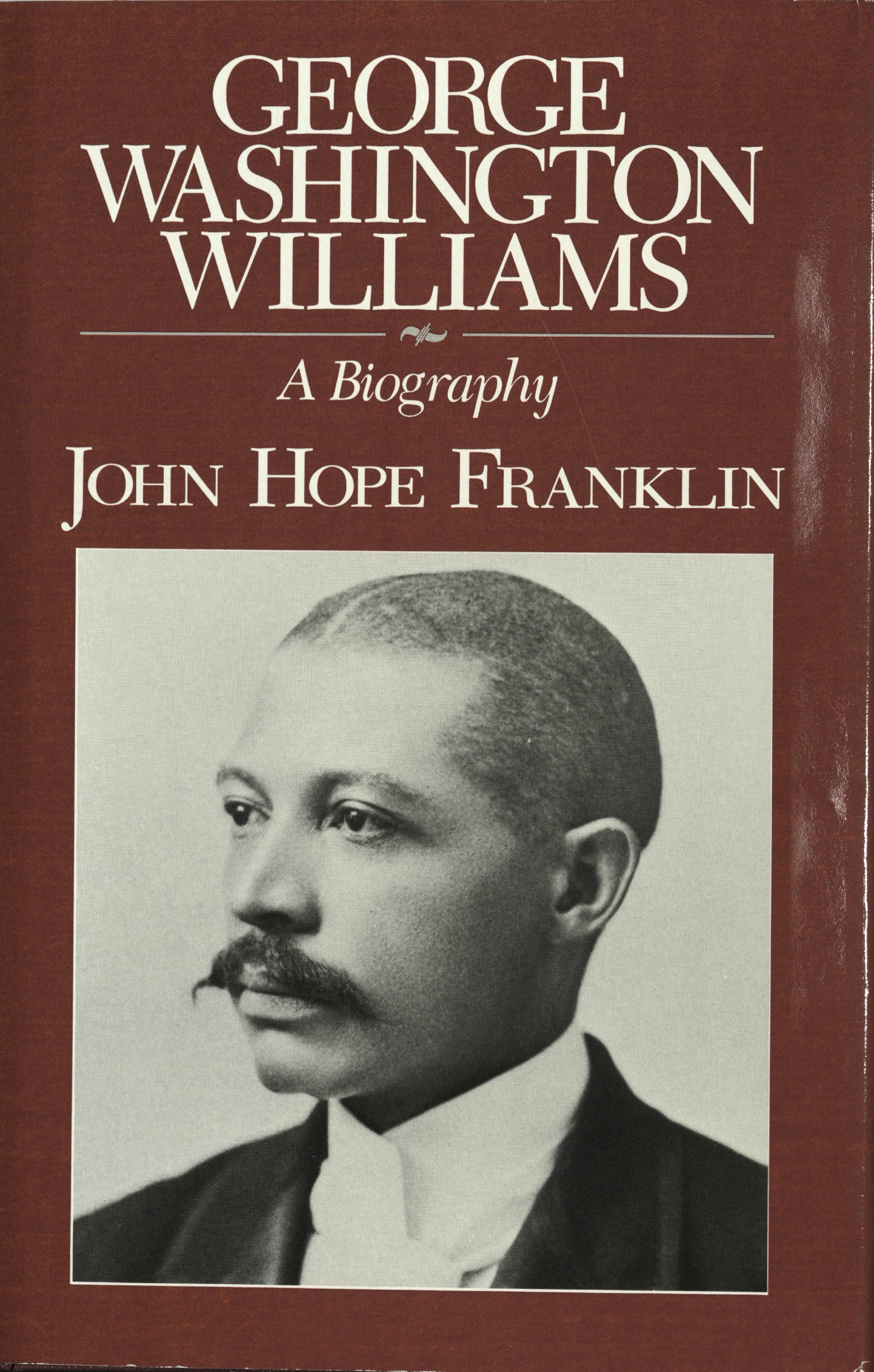 george washington achievements george washington williams a biography by john hope franklin duke university libraries