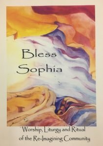 "Cover of book ""Bless Sophia: Worship, Liturgy and Ritual of the Re-Imagining Community"""
