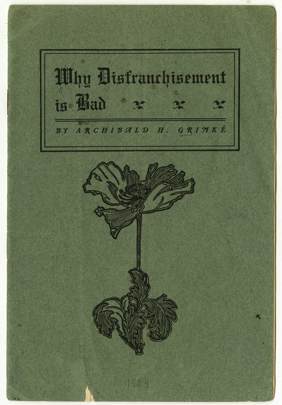 "The green cover of ""Why Disfranchisement is Bad."" The cover bears the pamphlet's title and the author's name, along with an illustration of a flower."