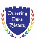 Queering Duke History Exhibit Logo