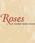 roses by rilke