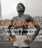 Book Cover, Game Changers: the Unsung Heroines of Sports History