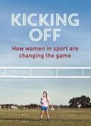 Book Cover, Kicking Off: How Women in Sport are Changing the Game