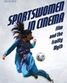 book cover, Sportswomen in Cinema, Film and the Frailty Myth